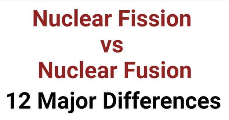 Nuclear Fission vs Nuclear Fusion